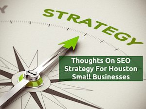 Houston SEO Strategy For Small Businesses