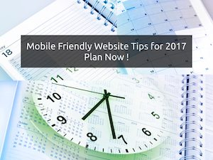 Mobile Friendly Website Tips For 2017