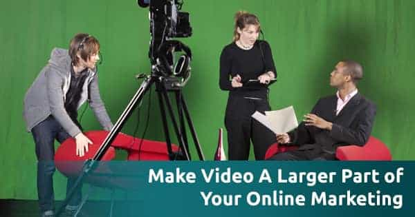 Marketing Should Include Video Marketing