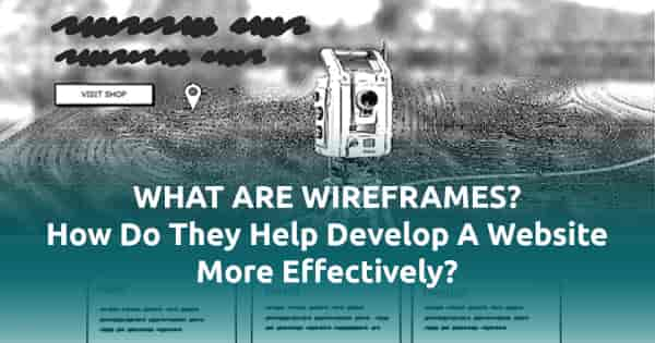 Wire framing helps customers understand what the design will look like prior to development.