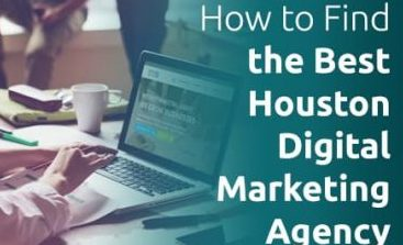 How to Find the Best Houston Digital Marketing Agency