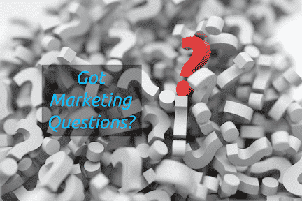 Do you got marketing questions?